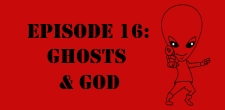The Sci-Fi Christian  05/12/11 The Sci-Fi Christian: Ghosts and God featuring Matt Anderson and Ben De Bono What does...