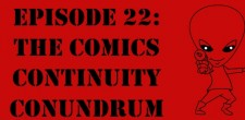 The Sci-Fi Christian  06/26/11 The Sci-Fi Christian: The Comics Continuity Conundrum featuring Matt Anderson and Ben De Bono with...