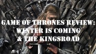 Ben and Matt take a look at Game of Thrones Episodes 1&2: Winter is Ccoming and The Kingsroad Part 1: […]