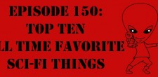 The Sci-Fi Christian  5/1/13 The Sci-Fi Christian: Top Ten All Time Favorite Sci-Fi Things featuring Matt Anderson and Ben...