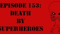 The Sci-Fi Christian  5/12/13 The Sci-Fi Christian: Death By Superheroes featuring Matt Anderson and Ben De Bono