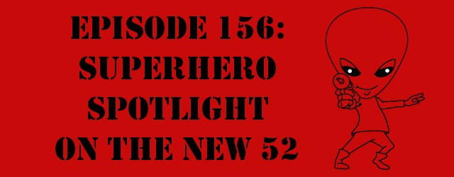 The Sci-Fi Christian  5/18/13 The Sci-Fi Christian: Superhero Spotlight on The New 52 featuring Matt Anderson, Daniel Butcher, and...