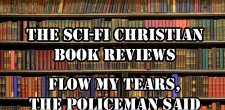 Ben reviews Philip K. Dick's novel Flow My Tears, The Policeman Said