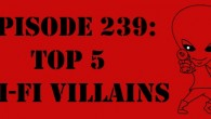 "The Sci-Fi Christian – 3/27/14 ""The Sci-Fi Christian: Top 5 Sci-Fi Villains"" featuring Matt Anderson and Ben De Bono"