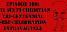 "The Sci-Fi Christian – 11/9/14 ""The Sci-Fi Christian: The Sci-Fi Christian Tri-Centennial Self-Celebration Extravaganza"" featuring Matt Anderson and Ben De […]"