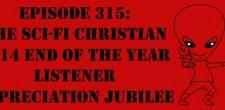 "The Sci-Fi Christian – 12/25/14 ""The Sci-Fi Christian: The Sci-Fi Christian 2014 End of the Year Listener Appreciation Jubilee"" featuring […]"