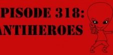 "The Sci-Fi Christian – 1/6/15 ""The Sci-Fi Christian: Antiheroes"" featuring Matt Anderson and Ben De Bono"