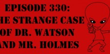 "The Sci-Fi Christian – 2/5/15 ""The Sci-Fi Christian: The Strange Case of Dr. Watson and Mr. Holmes"" featuring Matt Anderson […]"