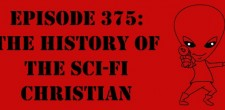 "The Sci-Fi Christian – 7/15/15 ""The Sci-Fi Christian: The History of the Sci-Fi Christian"" featuring Matt Anderson and Ben De […]"
