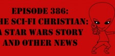"The Sci-Fi Christian – 8/26/15 ""The Sci-Fi Christian: The Sci-Fi Christian: A Star Wars Story and Other News"" featuring Matt […]"