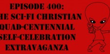 "The Sci-Fi Christian – 10/7/15 ""The Sci-Fi Christian: The Sci-Fi Christian Quad-Centennial Self-Celebration Extravaganza"" featuring Matt Anderson and Ben De […]"