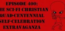 """The Sci-Fi Christian – 10/7/15 """"The Sci-Fi Christian: The Sci-Fi Christian Quad-Centennial Self-Celebration Extravaganza"""" featuring Matt Anderson and Ben De […]"""