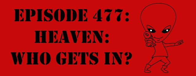 "The Sci-Fi Christian – 6/17/16 ""Episode 477: Heaven: Who Gets In?"" featuring Matt Anderson and Ben De Bono Ben lays […]"