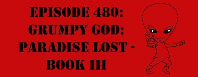 "The Sci-Fi Christian – 6/24/16 ""Episode 480: Grumpy God: Paradise Lost – Book III"" featuring Matt Anderson and Ben De […]"