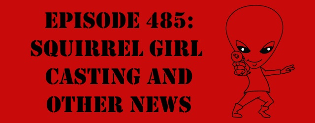 "The Sci-Fi Christian – 7/10/16 ""Episode 485: Squirrel Girl Casting and Other News"" featuring Matt Anderson and Ben De Bono […]"