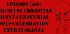 "The Sci-Fi Christian – 9/8/16 ""Episode 500: The Sci-Fi Christian Quint-Centennial Self-Celebration Extravaganza"" featuring Matt Anderson and Ben De Bono […]"