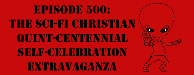 "The Sci-Fi Christian – 9/8/16 ""Episode 500: The Sci-Fi Christian Quint-Centennial Self-Celebration Extravaganza"" featuring Matt Anderson and Ben De Bono […]"