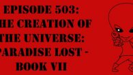 "The Sci-Fi Christian – 9/19/16 ""Episode 503: The Creation of the Universe: Paradise Lost – Book VII"" featuring Matt Anderson […]"