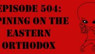 "The Sci-Fi Christian – 9/26/16 ""Episode 504: Opining on the Eastern Orthodox"" featuring Matt Anderson and Ben De Bono Ben […]"
