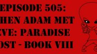 "The Sci-Fi Christian – 9/28/16 ""Episode 505: When Adam Met Eve: Paradise Lost – Book VIII"" featuring Matt Anderson and […]"