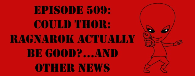 "The Sci-Fi Christian – 10/20/16 ""Episode 509: Could Thor: Ragnarok Actually Be Good?…and Other News"" featuring Matt Anderson and Ben […]"