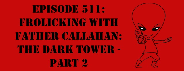 "The Sci-Fi Christian – 10/26/16 ""Episode 511: Frolicking with Father Callahan: The Dark Tower – Part 2"" featuring Matt Anderson […]"