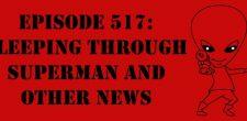 "The Sci-Fi Christian – 11/18/16 ""Episode 517: Sleeping Through Superman and Other News"" featuring Matt Anderson and Ben De Bono […]"