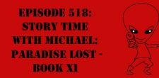 "The Sci-Fi Christian – 11/21/16 ""Episode 518: Story Time with Michael: Paradise Lost – Book XI"" featuring Matt Anderson and […]"