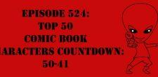 "The Sci-Fi Christian – 12/7/16 ""Episode 524: Top 50 Comic Book Characters Countdown: 50-41"" featuring Matt Anderson and Ben De […]"