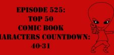 "The Sci-Fi Christian – 12/9/16 ""Episode 525: Top 50 Comic Book Characters Countdown: 40-31"" featuring Matt Anderson and Ben De […]"