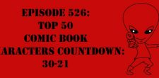 "The Sci-Fi Christian – 12/12/16 ""Episode 526: Top 50 Comic Book Characters Countdown: 30-21"" featuring Matt Anderson and Ben De […]"