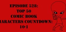 "The Sci-Fi Christian – 12/16/16 ""Episode 528: Top 50 Comic Book Characters Countdown: 10-1"" featuring Matt Anderson and Ben De […]"