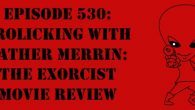 """The Sci-Fi Christian – 12/21/16 """"Episode 530: Frolicking with Father Merrin: The Exorcist Movie Review"""" featuring Matt Anderson and Ben […]"""