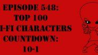 "The Sci-Fi Christian – 3/10/17 ""Episode 548: Top 100 Sci-Fi Characters Countdown: 10-1"" featuring Matt Anderson and Ben De Bono […]"