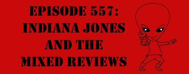 "The Sci-Fi Christian – 5/4/17 ""Episode 557: Indiana Jones and the Mixed Reviews"" featuring Matt Anderson and Ben De Bono […]"