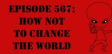 "The Sci-Fi Christian – 6/27/17 ""Episode 567: How Not to Change the World"" featuring Matt Anderson and Ben De Bono […]"