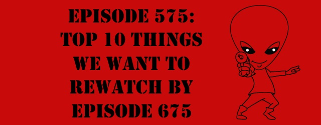 "The Sci-Fi Christian – 8/1/17 ""Episode 575: Top 10 Things We Want to Rewatch By Episode 675"" featuring Matt Anderson […]"