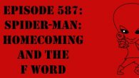 """The Sci-Fi Christian – 9/22/17 """"Episode 587: Spider-Man: Homecoming and the F Word"""" featuring Matt Anderson and Ben De Bono […]"""