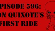 "The Sci-Fi Christian – 10/12/17 ""Episode 596: Don Quixote's First Ride"" featuring Matt Anderson and Ben De Bono This is […]"