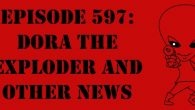 """The Sci-Fi Christian – 10/26/17 """"Episode 597: Dora the Exploder and Other News"""" featuring Matt Anderson and Ben De Bono […]"""