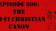"The Sci-Fi Christian – 11/09/17 ""Episode 600: The Sci-Fi Christian Canon"" featuring Matt Anderson and Ben De Bono Ben and […]"