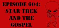 "The Sci-Fi Christian – 11/21/17 ""Episode 604: Star Trek and the Gospel"" featuring Matt Anderson and Ben De Bono In […]"