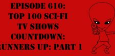 "The Sci-Fi Christian – 12/8/17 ""Episode 610: Top 100 Sci-Fi TV Shows Countdown: Runners Up: Part 1"" featuring Matt Anderson […]"