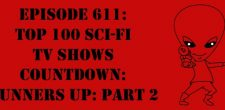 "The Sci-Fi Christian – 12/11/17 ""Episode 611: Top 100 Sci-Fi TV Shows Countdown: Runners Up: Part 2"" featuring Matt Anderson […]"