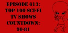 "The Sci-Fi Christian – 12/15/17 ""Episode 613: Top 100 Sci-Fi TV Shows Countdown: 90-81"" featuring Matt Anderson and Ben De […]"