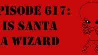 "The Sci-Fi Christian – 12/25/17 ""Episode 617: Is Santa a Wizard?"" featuring Matt Anderson and Ben De Bono Merry Christmas, […]"