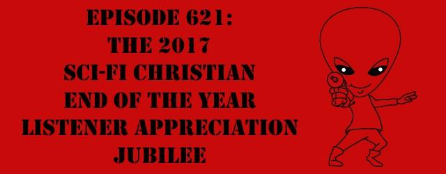 "The Sci-Fi Christian – 12/31/17 ""Episode 619: Top 100 Sci-Fi TV Shows Countdown: 60-51"" featuring Matt Anderson and Ben De […]"