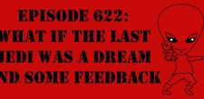 "The Sci-Fi Christian – 1/2/18 ""Episode 622: What If The Last Jedi was a Dream and Some Feedback"" featuring Matt […]"