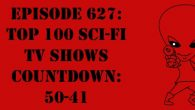 "The Sci-Fi Christian – 1/23/18 ""Episode 627: Top 100 Sci-Fi TV Shows Countdown: 50-41"" featuring Matt Anderson and Ben De […]"