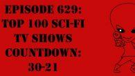 "The Sci-Fi Christian – 1/28/18 ""Episode 629: Top 100 Sci-Fi TV Shows Countdown: 30-21"" featuring Matt Anderson and Ben De […]"